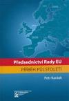 Předsednictví Rady EU : příběh půlstoletí