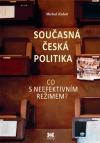 Současná česká politika: Co s neefektivním režimem?