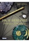 Jak se měří svět: příběhy z dějin měření