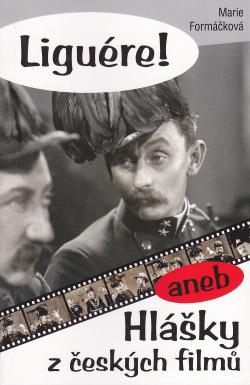 Liguére!, aneb, Hlášky z českých filmů obálka knihy