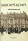 Zrod nové Evropy: Versailles, St.-Germain, Trianon a dotváření poválečného mírového systému