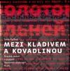 Mezi kladivem a kovadlinou: Dvacáté století v osudech literárních osobností Ruska
