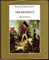 Ilustrované dějiny světa VII.: Věk revolucí