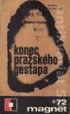 Konec pražského gestapa