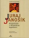 Juraj Jánošík - Rozprávanie o zbojnickom kapitánovi