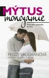 Mýtus monogamie - Průvodce následky nevěry
