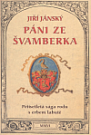 Páni ze Švamberka - pětisetletá sága rodu s erbem labutě