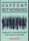 Úspěšný networking : zábavné a prosperující vztahy