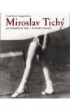 Miroslav Tichý. Podoby pravdy