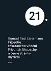 Filosofie zakázaného vědění: Friedrich Nietzsche a černé stránky myšlení