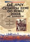 Dějiny českých zemí do roku 2004 ve zkratce