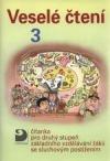 Veselé čtení 3 - čítanka pro 2. st. základního vzdělávání žáků se sluchovým postižením