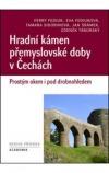 Hradní kámen přemyslovské doby v Čechách – Prostým okem i pod drobnohledem