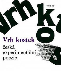 Vrh kostek: Česká experimentální poezie obálka knihy