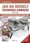Jak na modely technikou airbrush obálka knihy