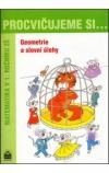 Procvičujeme si... Geometrie a slovní úlohy 1. r. - Matematika pro 1. ročník ZŠ