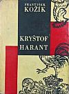 Kryštof Harant: Historický medailón