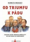 Od triumfu k pádu: Osudové chyby německé generality od Moltkeho ke Guderianovi