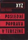 XYZ : poslední poprava v Terezíně