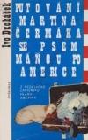 Putování Martina Čermáka se psem Máňou po Americe