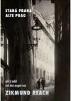 Stará Praha - jak ji viděl Zikmund Reach