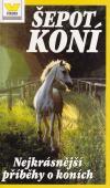 Šepot koní Nejkrásnější příběhy o koních