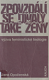 Zpovzdálí se dívaly také ženy – Výzva feministické teologie