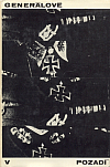 Generálové v pozadí: O úloze něm. generálního štábu 1640-1965