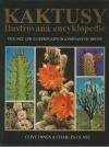 Kaktusy - Ilustrovaná encyklopedie