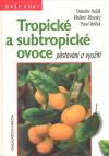 Tropické a subtropické ovoce - pěstování a využití