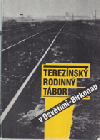 Terezínský rodinný tábor v Osvětimi-Birkenau