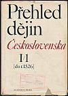 Přehled dějin Československa I/1 [do r. 1526]