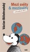 Mezi světy & mezisvěty: Reloaded 2013