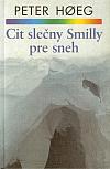 Cit slečny Smilly pre sneh