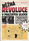 Něžná revoluce v pražských ulicích