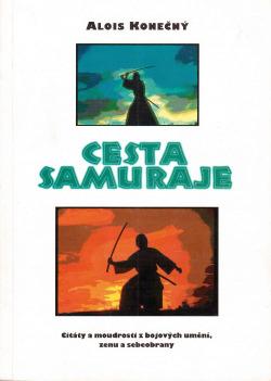 Cesta samuraje Citáty a moudrosti z bojových umění, zenu a sebeobrany obálka knihy