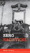 Brno nacistické - Průvodce městem obálka knihy
