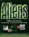 Aliens - Mimozemšťané: Setkání s nevysvětleným