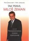 Tak pravil Miloš Zeman aneb Prognostikovo pozdní odpoledne