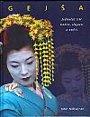 Gejša - Jedinečný svět tradice, elegance a umění