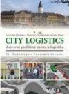 City logistics - dopravní problémy města a logistika