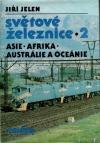 Světové železnice 2 - Asie, Afrika, Austrálie a Oceánie