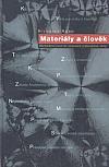 Materiály a člověk: (netradiční úvod do současné materiálové vědy)