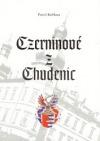 Czerninové z Chudenic. Stručné dějiny rodu a schematismus rodových panství