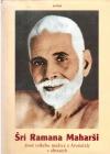 Šrí Ramana Maharši život velkého mudrce z Arunáčaly