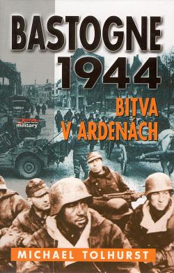 Bastogne 1944: Bitva v Ardenách obálka knihy