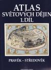 Atlas světových dějin. 1.díl, Pravěk - středověk obálka knihy