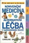 Konvenční medicína a alternativní léčba v každodenním životě