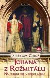 Johana z Rožmitálu - Na rukou jed, v srdci láska obálka knihy