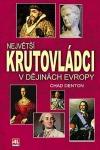 Největší krutovládci v dějinách Evropy